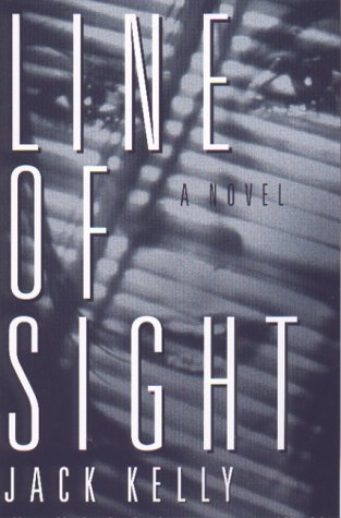 Line of Sight: A Novel [SIGNED COPY]: Kelly, Jack