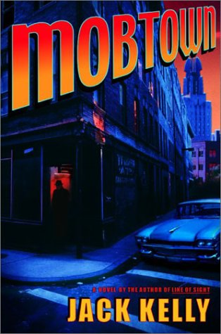 Mobtown: A Novel: Kelly, Jack