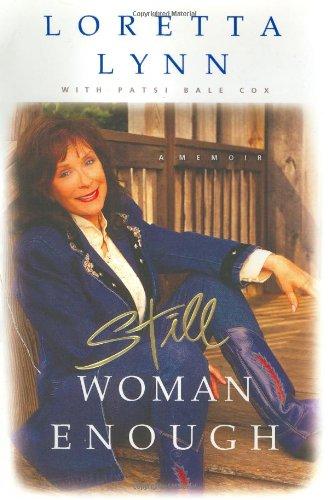 Still Woman Enough: A Memoir: Lynn, Loretta; Cox, Patsi Bale