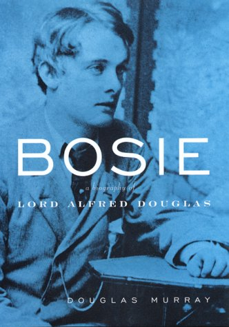 9780786866533: Bosie: A Biography of Lord Alfred Douglas