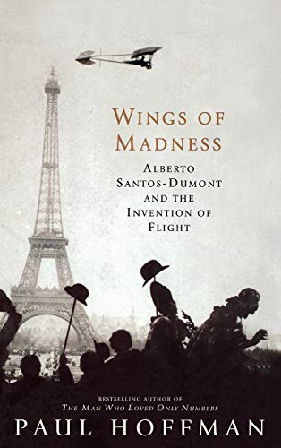 9780786866595: Wings of Madness: Alberto Santos-Dumont and the Invention of Flight