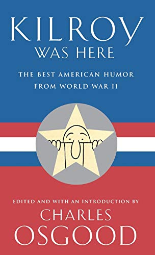 9780786866618: Kilroy Was Here: The Best American Humor from World War II