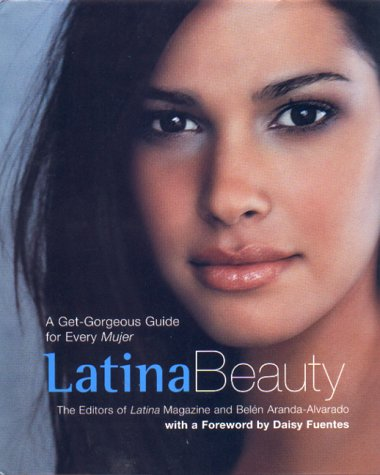 9780786866694: Latina Beauty: A Get-Gorgeous Guide for Every Mujer