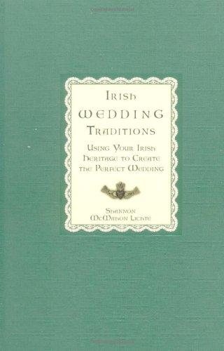 9780786866717: Irish Wedding Traditions: Using Your Irish Heritage to Create the Perfect Wedding