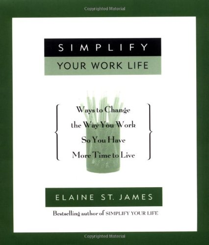 Simplify Your Work Life (0786866837) by Elaine St. James