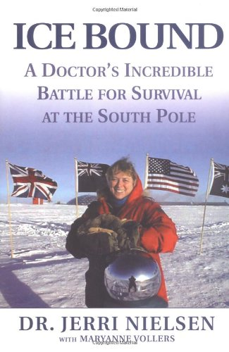 9780786866847: Ice Bound: A Doctor's Incredible Battle for Survival at the South Pole