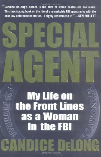 9780786867073: Special Agent: My Life on the Front Lines As a Woman in the FBI