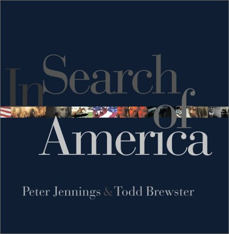 In Search of America: Jennings, Peter; Brewster, Todd