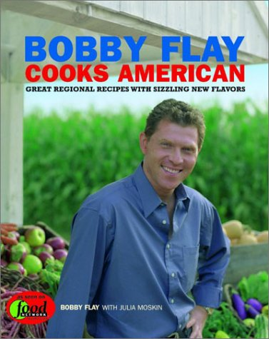 9780786867141: Bobby Flay Cooks American: Great Regional Recipes With Sizzling New Flavors