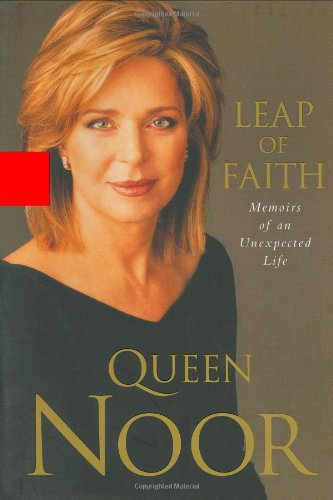 LEAP OF FAITH **Signed First Edition **: Queen Noor