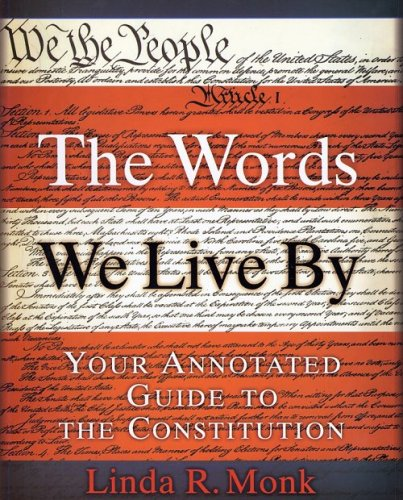 9780786867202: The Words We Live by: Your Annotated Guide to the Constitution (Stonesong Press Books)