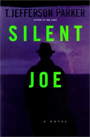 Silent Joe: A Novel [Hardcover] by Parker, T. Jefferson: T. Jefferson Parker