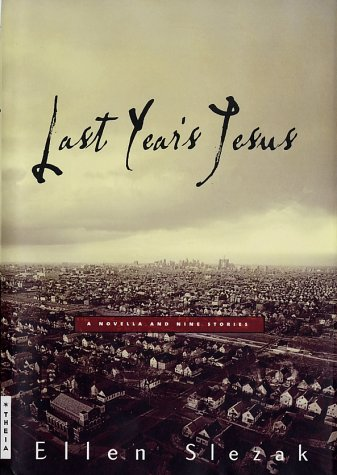9780786867417: Last Year's Jesus: A Novella and Nine Stories
