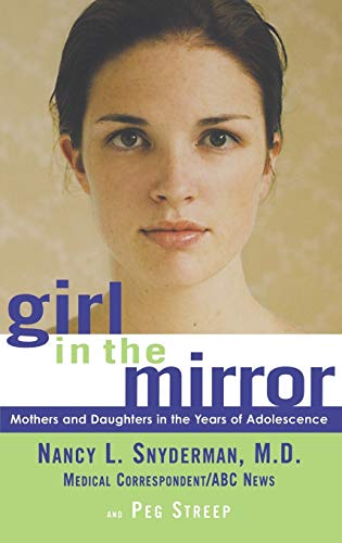 Girl in the Mirror: Mothers and Daughters in the Years of Adolescence {FIRST EDITION}