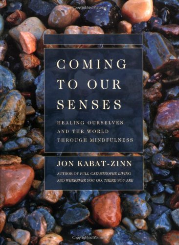 9780786867561: Coming to Our Senses: Healing Ourselves and the World Through Mindfulness