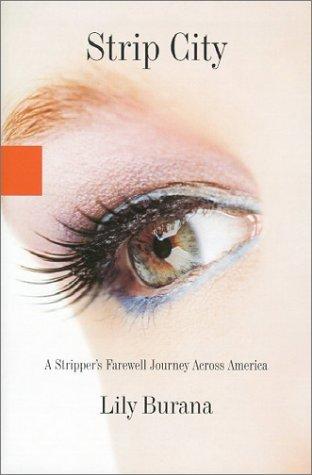 9780786867905: Strip City: A Stripper's Farewell Journey Across America