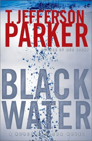 BLACK WATER: A Merci Rayborn Novel (SIGNED): Parker, T. Jefferson