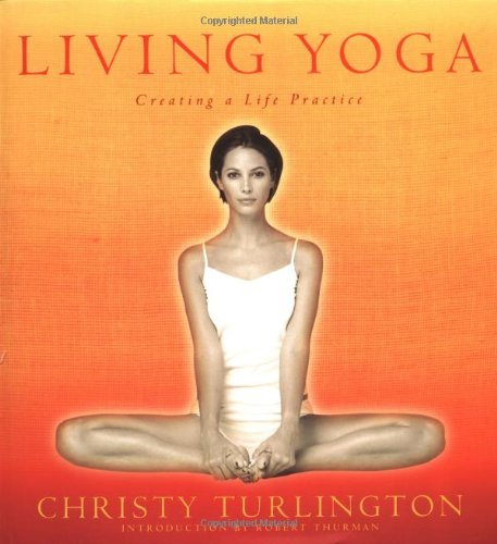 9780786868063: Living Yoga: Creating a Life Practice