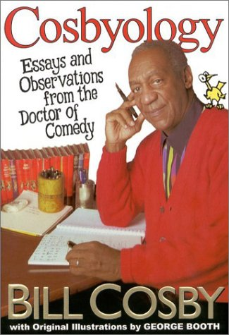 Cosbyology: Essays and Observations from the Doctor of Comedy: Cosby, Bill
