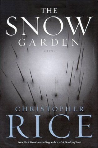 The Snow Garden: A Novel (0786868139) by Christopher Rice