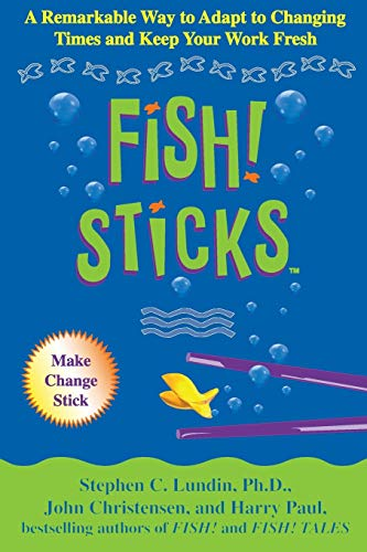 9780786868162: Fish! Sticks: A Remarkable Way to Adapt to Changing Times and Keep Your Work Fresh