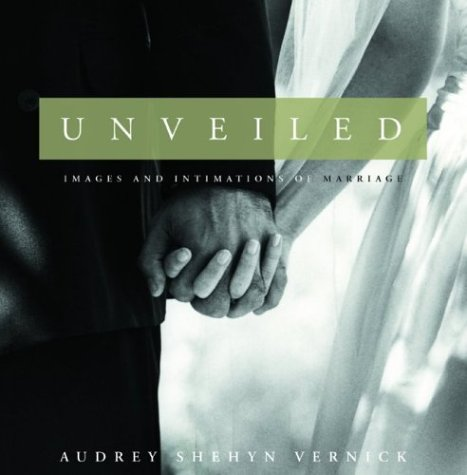 9780786868285: Unveiled: Images and Intimations of Marriage
