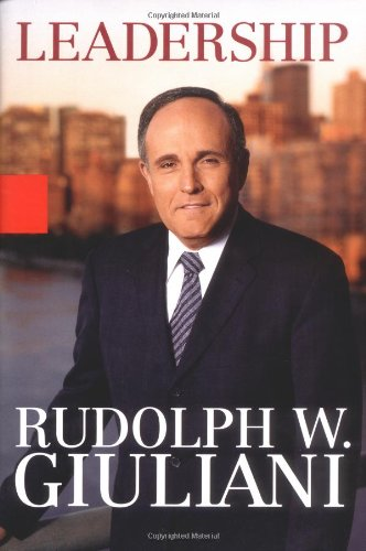Leadership: Giuliani, Rudolph W., with Ken Kurson