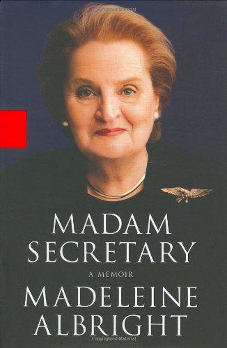 MADAM SECRETARY: ALBRIGHT, MADELEINE with Bill Woodward