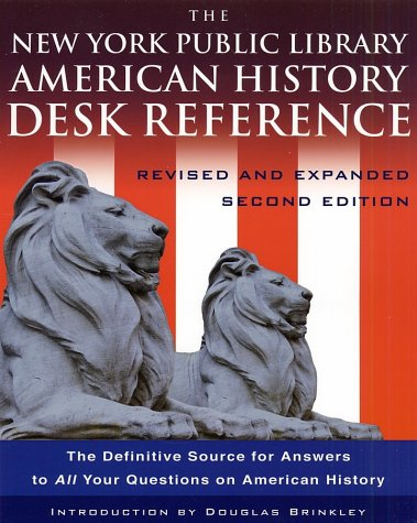The New York Public Library American History Desk Reference: Brinkley, Douglas