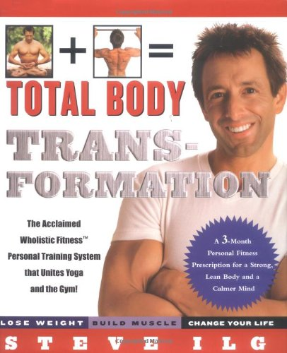 9780786868513: Total Body Transformation: Your 3-Month Fitness Prescription for a Strong, Lean Body and a Calmer Mind