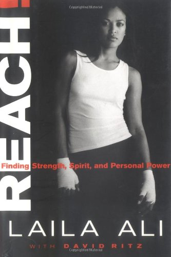 Reach!: Finding Strength, Spirit, and Personal Power: Laila Ali, David