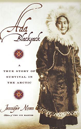 Ada Blackjack; a True Story of Survival in the Arctic.: NIVEN, Jennifer.