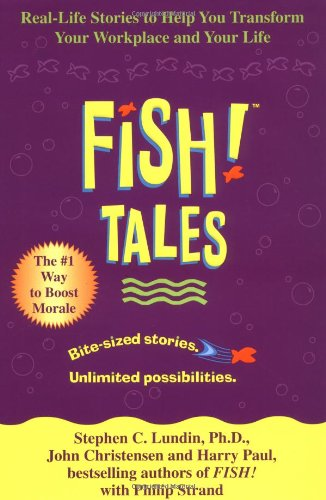 9780786868681: Fish! Tales: Real-Life Stories to Help You Transform Your Workplace and Your Life
