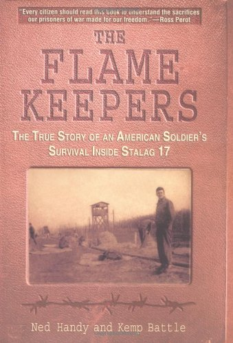 The Flame Keepers; the True Story of an American Soldier's Survival Inside Stalag 17