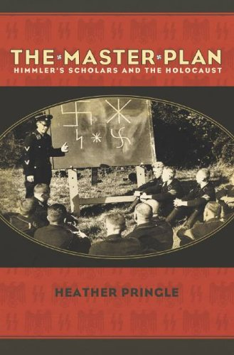 The Master Plan: Himmler's Scholars and the Holocaust: Pringle, Heather