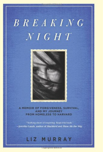 9780786868919: Breaking Night: A Memoir of Forgiveness, Survival, and My Journey from Homeless to Harvard