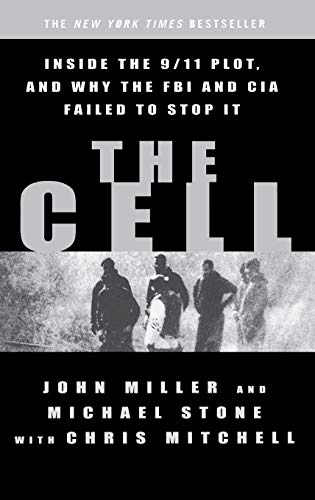 9780786869008: The Cell: Inside the 9/11 Plot, and Why the FBI and CIA Failed to Stop It