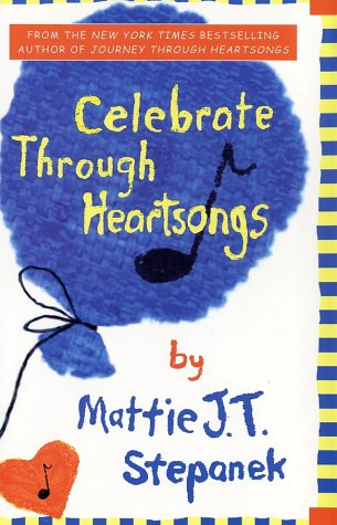 Celebrate Through Heartsongs: Stepanek, Mattie J. T.; Lewis, Jerry (Foreword)