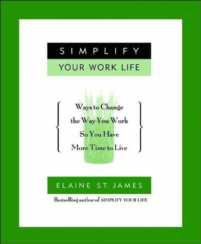 9780786869961: Simplify Your Work Life 100 (Eob)Ways to Change the Way You Work So You Have More....