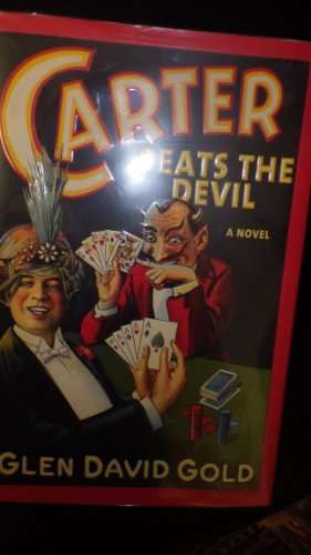 9780786870219: Carter Beats The Devil a Novel of Early 1920s Magician with passion for Magic, Carter has become a legend in his own time. His thrilling acts involve Fabulous stunts carried out on elaborate sets ( Authors 1st Book )