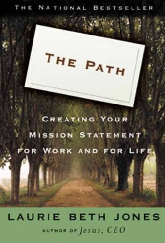 9780786870578: The Path: Creating Your Mission Statement for Work and for Life
