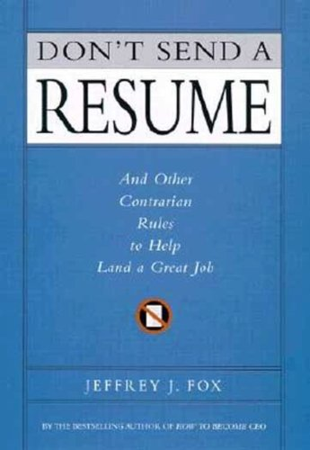 9780786870639: Don't Send a Resume and (Oeb) Other Contrarian Rules to Help Land a Great Job
