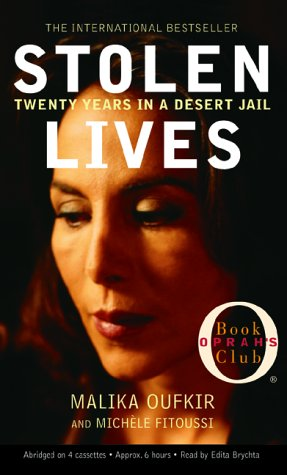 Stolen Lives: Twenty Years in a Desert Jail (0786871040) by Oufkir, Malika; Fitoussi, Michele