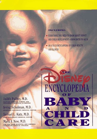 The Disney Encyclopedia of Baby and Child: Palfrey, Judith; New,