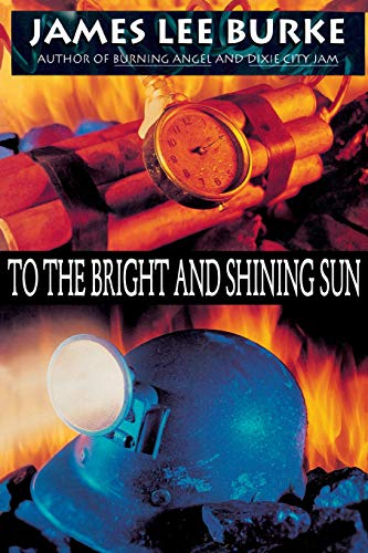 To the Bright and Shining Sun (0786880120) by James Lee Burke