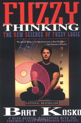 9780786880218: Fuzzy Thinking: The New Science of Fuzzy Logic