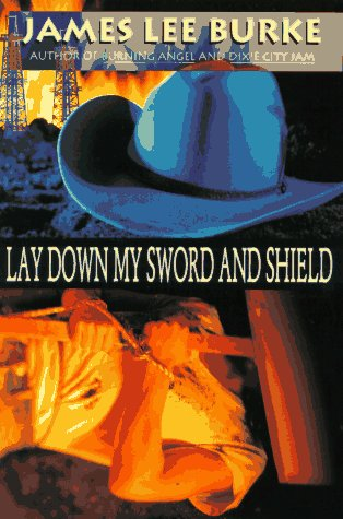 Lay Down My Sword and Shield: James Lee Burke