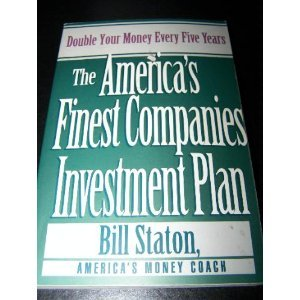The America's Finest Companies Investment Plan: Double Your Money Every Five Years