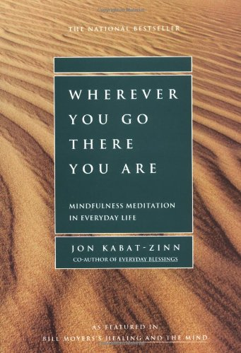 9780786880706: Wherever You Go, There You Are: Mindfulness Meditation in Everyday Life