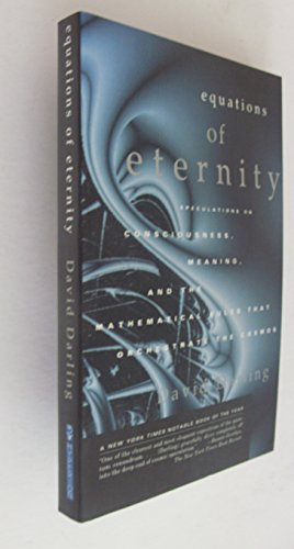 9780786880720: Equations of Eternity: Speculations On Consciousness Meaning and Mathematical Rules That Orchestrate the Cosmos